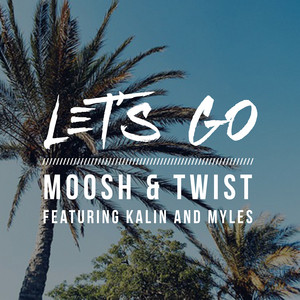 Let's Go (feat. Kalin & Myles)
