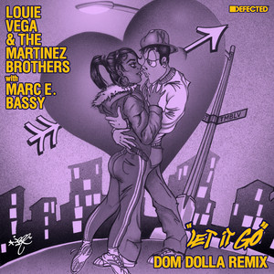Louie Vega, The Martinez Brothers, Marc E. Ba - Let It Go