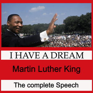 I Have a Dream - The Complete Speech