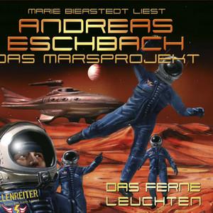 Folge 1: Das Marsprojekt - Das ferne Leuchten Audiobook