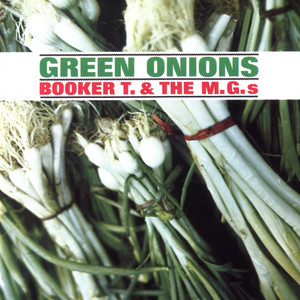 Green Onions by Booker T. & the M.G.'s