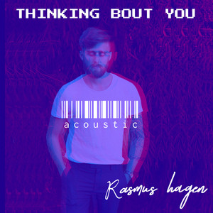 Thinking Bout You (Acoustic)