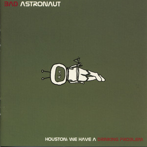 Houston: We Have a Drinking Problem - Bad Astronaut