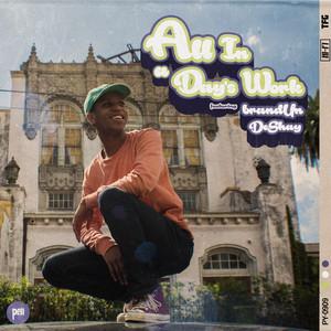 All In A Day's Work (feat. brandUn DeShay)