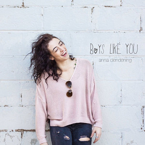 Boys Like You - Acoustic by Anna Clendening