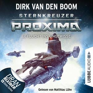 Flucht ins Ungewisse - Sternkreuzer Proxima, Folge 1 (Ungekürzt) Hörbuch kostenlos