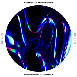 Thoughts Lights Colors Sounds