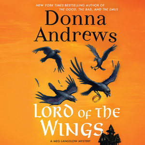 Lord of the Wings - A Meg Langslow Mystery 18 (Unabridged)