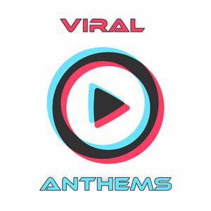Viral Anthems