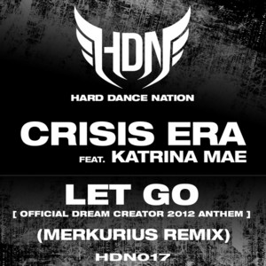 Let Go (Official Dream Creator 2012 Anthem) [Merkurius Remix]