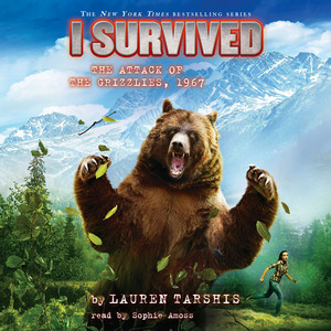 I Survived the Attack of the Grizzlies, 1967 - I Survived 17 (Unabridged) Audiobook