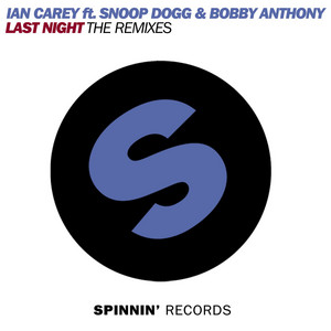 Last Night (feat. Snoop Dogg & Bobby Anthony) [The Remixes]