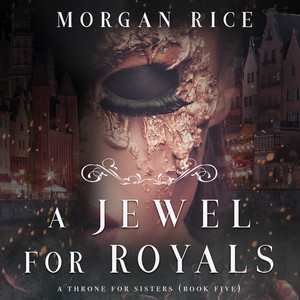 A Jewel for Royals (A Throne for Sisters—Book Five) Audiobook