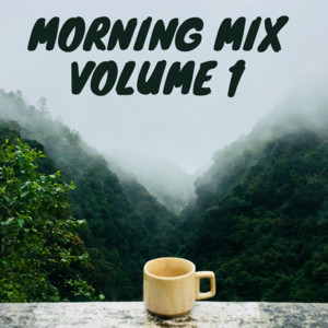 Morning Mix Volume 1