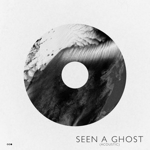 Seen a Ghost (Acoustic) - Single