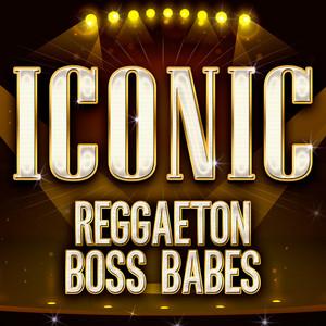 ICONIC - Reggaeton Boss Babes