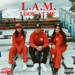 L.A.M. Look At Me