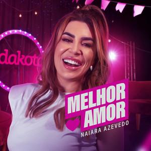 Melhor Amor by Naiara Azevedo