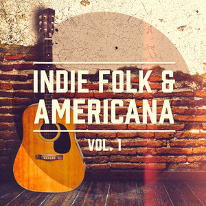 Indie Folk & Americana, Vol. 1 (A Selection of the Best Indie Folk and Americana Music) album
