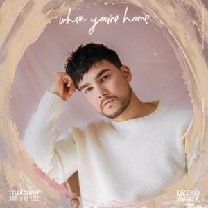 When You're Home (Dzeko Remix)