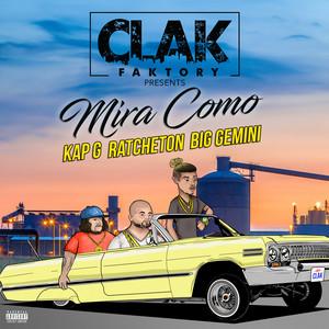 Mira Como (Feat. Kap G, Big Gemini, Ratcheton)