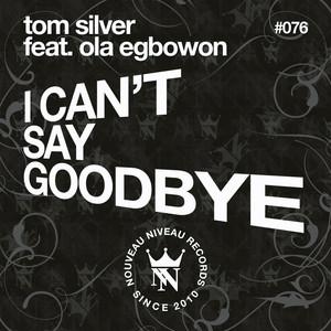 Tom Silver, Ola Egbowon – I Can't Say Goodbye (Studio Acapella)