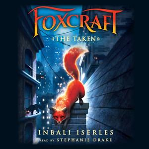The Taken - Foxcraft 1 (Unabridged)