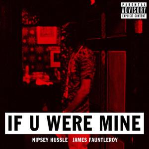 If U Were Mine (feat. James Fauntleroy)