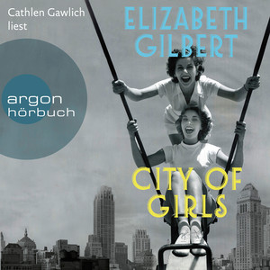 City of Girls (Ungekürzte Lesung) Audiobook