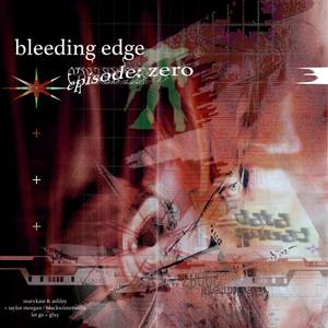 bleeding edge   episode: zero