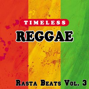 Timeless Reggae: Rasta Beats, Vol. 3
