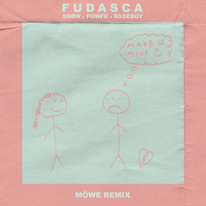 make you mine (Möwe Remix) feat. Snøw, Powfu, Rxseboy
