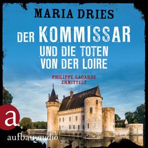 Der Kommissar und die Toten von der Loire - Kommissar Philippe Lagarde - Ein Kriminalroman aus der Normandie, Band 10 (Ungekürzt) Hörbuch kostenlos