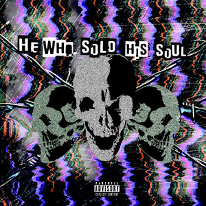HE WHO SOLD HIS SOUL