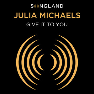 Give It To You  - Julia Michaels