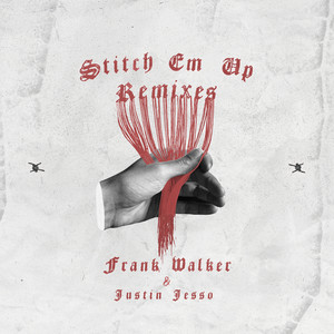 Stitch Em Up - The Remixes