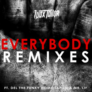Everybody - WT Remix by Wax Tailor, Del The Funky Homosapien, Mr. Lif