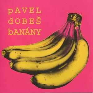 Pavel Dobeš - Banany