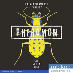 Pheromon: Sie sehen Dich (2) Hörbuch kostenlos
