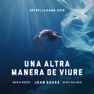 Una altra manera de viure - Estrella Damm 2019 - Joan Dausà