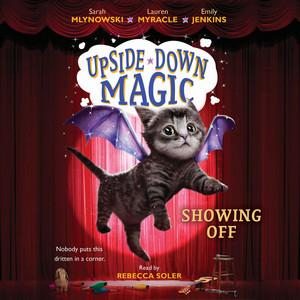 Showing Off - Upside-Down Magic 3 (Unabridged) Audiobook