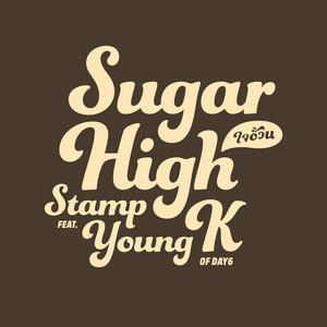 ใจอ้วน / Sugar High feat. Young K of DAY6