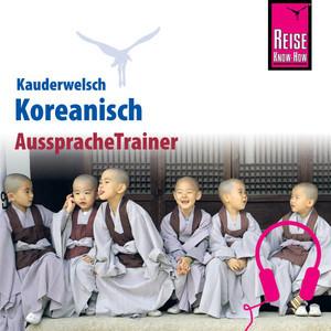 Reise Know-How Kauderwelsch AusspracheTrainer Koreanisch Audiobook