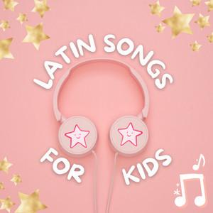 Latin Songs For Kids