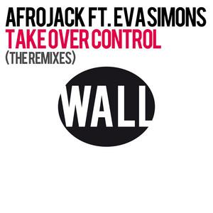 Take Over Control (feat. Eva Simons) [The Remixes]