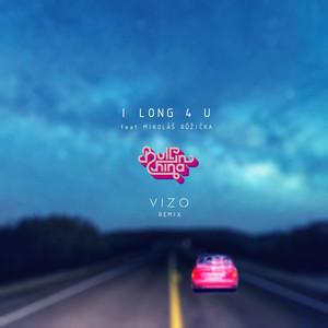 I Long 4 U - VIZO remix
