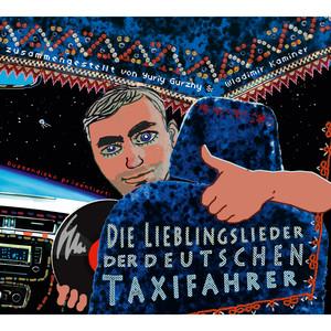 Russendisko präsentiert: Die Lieblingslieder der deutschen Taxifahrer (Compiled by Wladimir Kaminer & Yuriy Gurzhy) Audiobook
