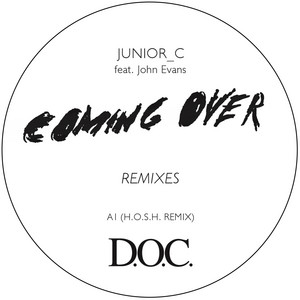 Coming Over - H.O.S.H. Remix by JUNIOR_C, John Evans