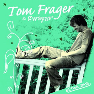 Better Days - Tom Frager