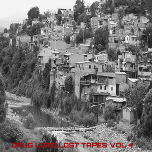 Drug lord lost tapes vol 4
